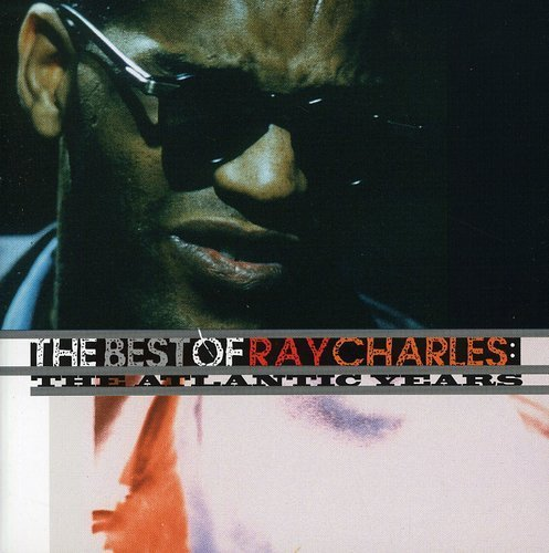 Ray Charles/Best Of The Atlantic Years