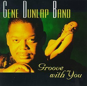 Gene Dunlap Groove With You 2 CD Set