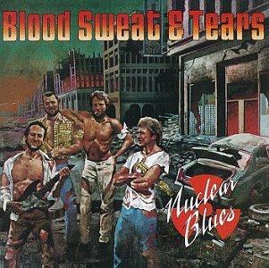 Blood Sweat & Tears/Nuclear Blues