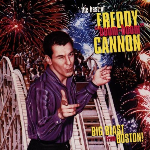 freddie-boom-boom-cannon-big-blast-from-boston-best-of