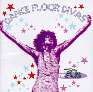Divas Of Dance '70s Divas Of Dance '70s Emotions Staton Stewart Mccrea Taste Of Honey Sister Sledge