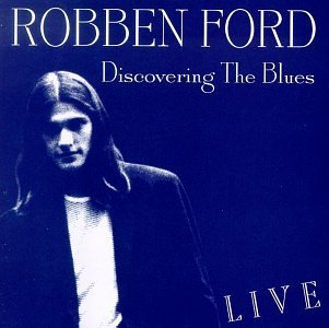 Ford Robben Discovering The Blues Feat. Nagle Poplin Baum