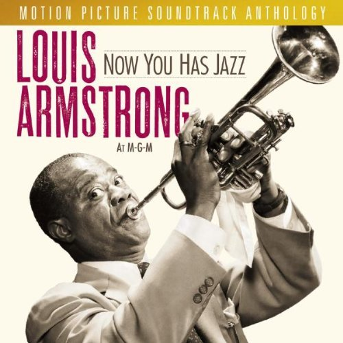Louis Armstrong Now You Has Jazz Louis Armstro
