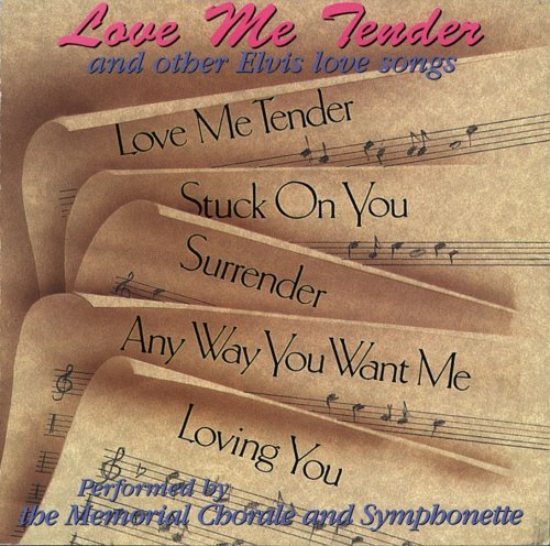 Memorial Chorale & Symponette Love Me Tender & Other Elvis L