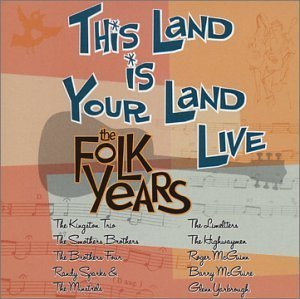 This Land Is Your Land Live Folk Years Kingston Trio Yarbrough This Land Is Your Land
