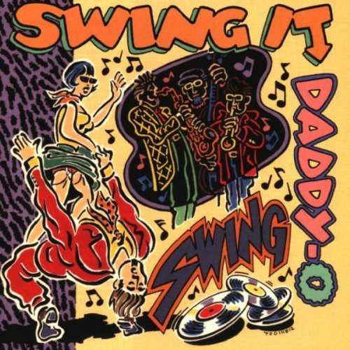 Swing It Daddy O Swing It Daddy O Harris Adams Price Baker Prima Young Jessie Liggins Dixon
