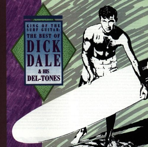 Dick & Del Tones Dale Best Of King Of Surf Guitar