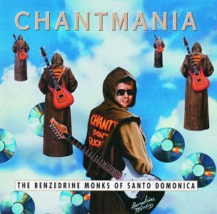Benzedrine Monks Of Santa Demo/Chantmania