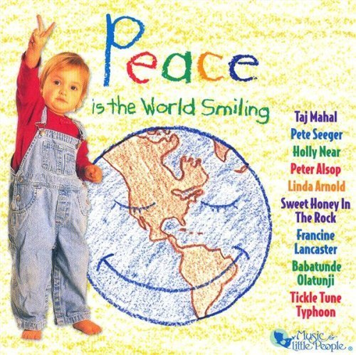Peace Is The World Smiling Peace Is The World Smiling Arnold Mahal Seeger Byer Alsop Lancaster Dunlop