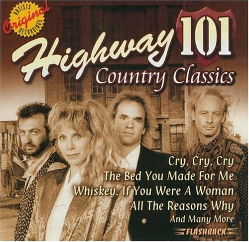 Highway 101 Country Classics Country Classics