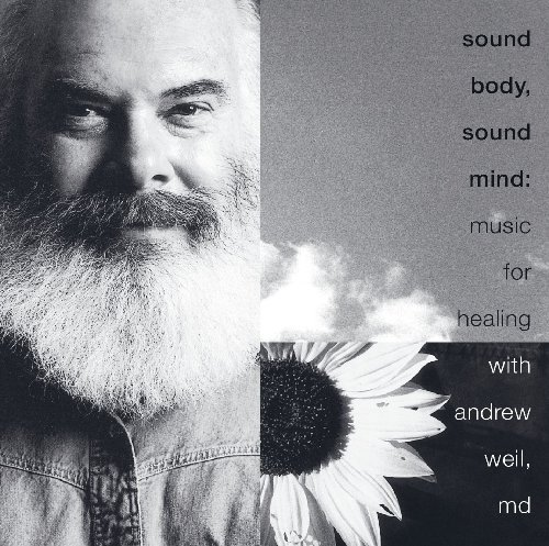 Andrew Weil Sound Body Sound Mind Music F