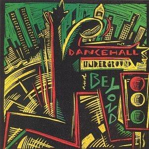 dancehall-underground-bey-dancehall-underground-beyond-moore-green-melody-parker-rankin-smooth-captain-remo