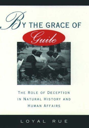 Loyal Rue By The Grace Of Guile The Role Of Deception In Natural History And Huma