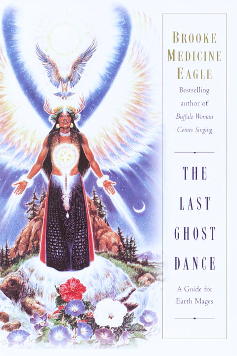 Brooke Medicine Eagle The Last Ghost Dance