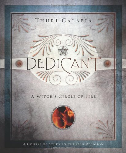 Thuri Calafia Dedicant A Witch's Circle Of Fire