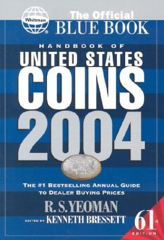 Kenneth Bressett R. S. Yeoman R.S. Yeoman Handbook Of United States Coins 2004 The Official