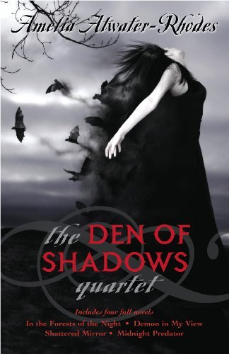 Amelia Atwater Rhodes The Den Of Shadows Quartet
