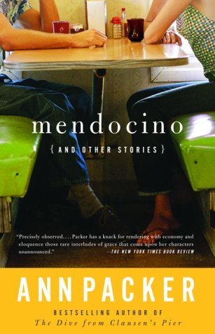 Ann Packer Mendocino And Other Stories