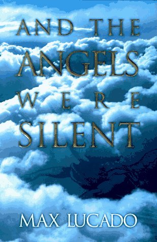 Max Lucado And The Angels Were Silent (chronicles Of The Cros