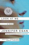 Jennifer Egan Look At Me