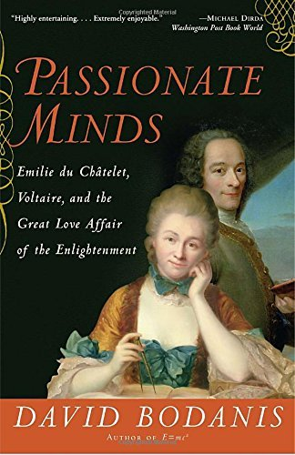 David Bodanis Passionate Minds Emilie Du Chatelet Voltaire And The Great Love