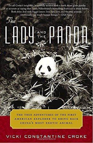 Vicki Croke The Lady And The Panda The True Adventures Of The First American Explore