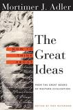 Mortimer Adler How To Think About The Great Ideas From The Great Books Of Western Civilization Revised