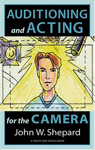John W. Shepard Auditioning And Acting For The Camera Proven Tech