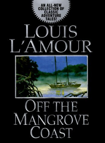 Louis L'amour Off The Mangrove Coast