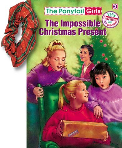Bonnie Compton Hanson Impossible Christmas Present [with Hair Scrunc The