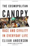 Elijah Anderson The Cosmopolitan Canopy Race And Civility In Everyday Life