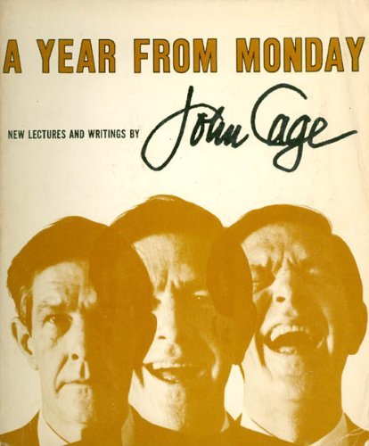 John Cage A Year From Monday New Lectures And Writings