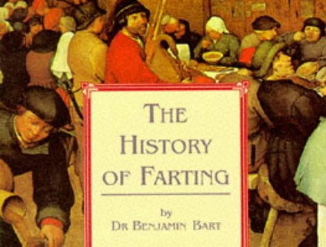 Benjamin Bart The History Of Farting