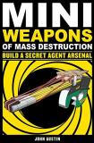 John Austin Mini Weapons Of Mass Destruction 2 Build A Secret Agent Arsenal