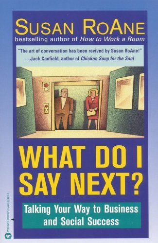 Susan Roane What Do I Say Next? Talking Your Way To Business And Social Success