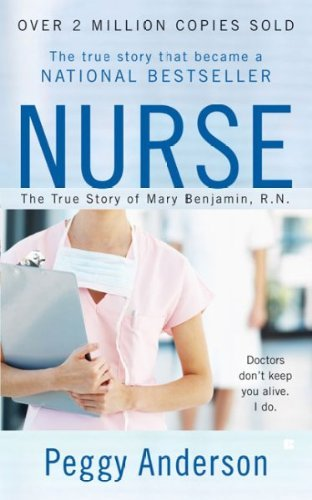 Peggy Anderson Nurse The True Story Of Mary Benjamin R.N.