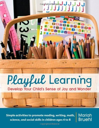 Mariah Bruehl Playful Learning Develop Your Child's Sense Of Joy And Wonder