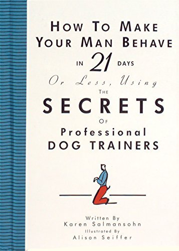 Alison Seiffer How To Make Your Man Behave In 21 Days Or Less Usi