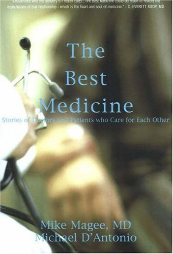 Michael D'antonio (author) M.D. Mike Magee (author The Best Medicine Stories Of Doctors And Patients