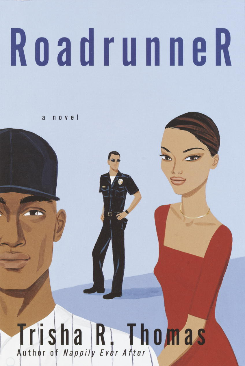 Trisha R. Thomas Roadrunner A Novel