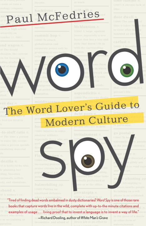 Paul Mcfedries Word Spy The Word Lover's Guide To Modern Culture