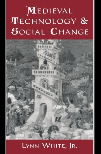 Lynn White Medieval Technology And Social Change