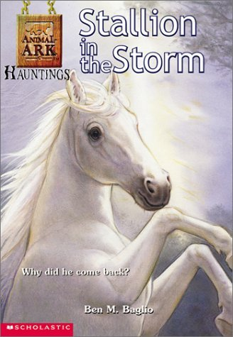 Ben M. Baglio Stallion In The Storm Animal Ark Hauntings #1