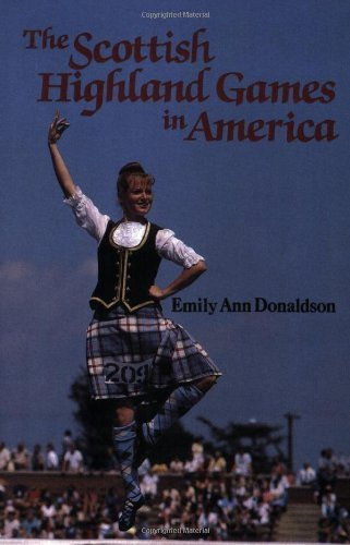 Emily Ann Donaldson The Scottish Highland Games In America