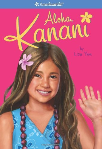 Lisa Yee Aloha Kanani American Girl Today