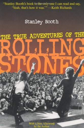 Stanley Booth The True Adventures Of The Rolling Stones