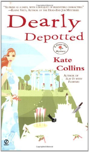 Kate Collins Dearly Depotted A Flower Shop Mystery
