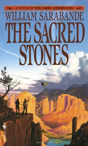 William Sarabande The Sacred Stones A Novel Of The First Americans