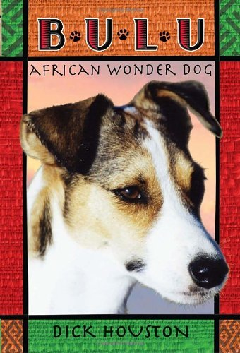 Dick Houston Bulu African Wonder Dog