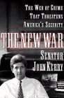 Senator John Kerry The New War The Web Of Crime That Threatens Ameri